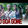 Go Goa Gone Movie Official HD Theatrical Trailer